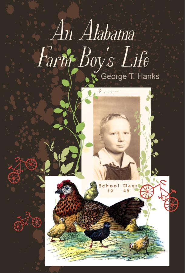 An Alabama Farm Boy's Life by George T. Hanks