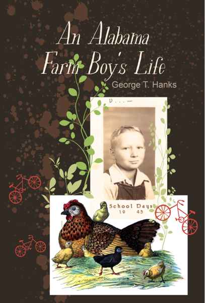 An Alabama Farm Boy's Life by George T. Hanks